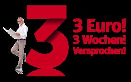 3 Euro! 3 Wochen! Versprochen!